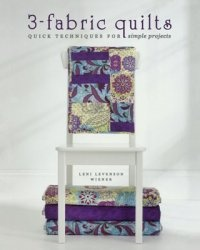 Книга 3-Fabric Quilts: Quick Techniques for Simple Projects