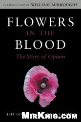 Книга Flowers in the Blood: The Story of Opium