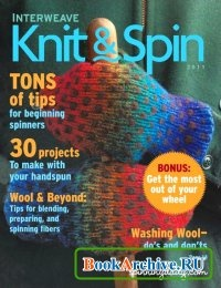 Книга Interweave Knit&Spin, Special Issue 2011.