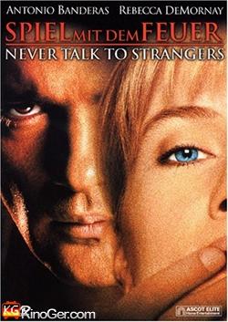 Spiel mit dem Feuer - Never Talk to Strangers (1995)