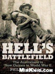 Книга Hell's Battlefield: The Australians in New Guinea in World War II