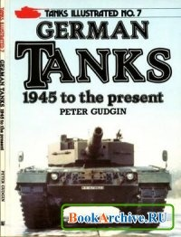 Книга Tanks Illustrated No. 7: German Tanks 1945 to the Present Day.