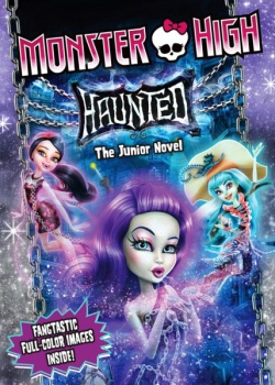 ����� ��������: ��������� / Monster High: Haunted (2015)