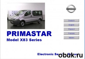Nissan Primastar model X83 Series. Electronic Service Manual.