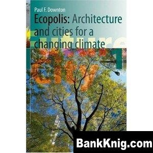 Ecopolis: Architecture and Cities for a Changing Climate pdf 15,8Мб