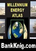 Книга Millennium Energy Atlas / Атлас нефтяных и газовых месторождений мира на конец 1999 года