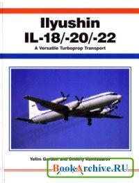 Книга Ilyushin IL-18/-20/-22: A Versatile Turboprop Transport (Aerofax).
