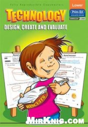 Книга Technology: Design, Create and Evaluate (Lower)