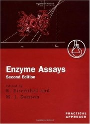 Книга Enzyme Assays: A Practical Approach (The Practical Approach Series)