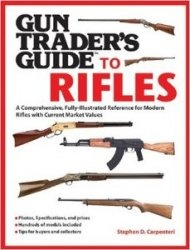 Книга Gun Trader's Guide to Rifles: A Comprehensive, Fully Illustrated Reference for Modern Rifles with Current Market Values