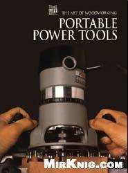 Книга Art of Woodworking -  Portable Power Tools