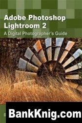 Книга Adobe Photoshop Lightroom 2: A Digital Photographer's Guide