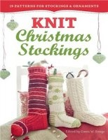 Журнал Knit Christmas Stockings, 2nd Edition: 19 Patterns for Stockings & Ornaments