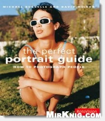 Книга The Perfect Portrait Guide: How to Photograph People