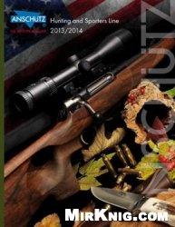 Журнал Anschutz. Hunting and Sporters Line 2013-2014. USA Version