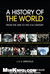 Книга A History of the World: From the 20th to the 21st Century