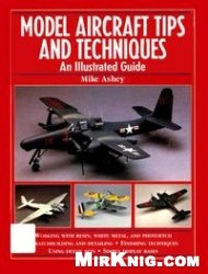 Книга Model Aircraft Tips and Techniques: An Illustrated Guide