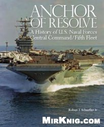 Книга Anchor of Resolve: A History of U.S. Naval Forces Central Command