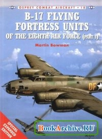 Книга Combat Aircraft 18: B-17 Flying Fortress Units of the Eighth Air Force (Part 1).
