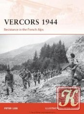Книга Vercors 1944.Resistance in the French Alps (Osprey Campaign 249)