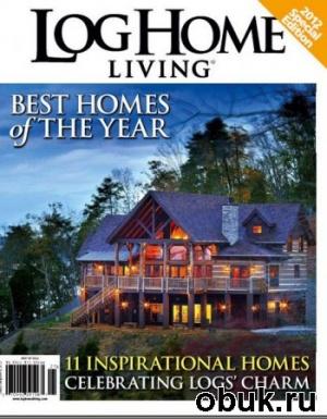 Журнал Log Home Living - Best Homes 2012