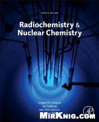Книга Radiochemistry and Nuclear Chemistry, 4th edition