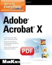 Книга How to Do Everything Adobe Acrobat X
