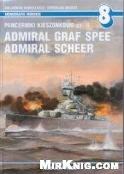 Pancerniki Kieszonkowe Cz. II: Admiral Graf Spee, Admiral Scheer (Monografie Morskie 8)
