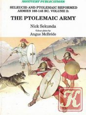 Книга Книга Seleucid and Ptolemaic Reformed Armies 168-145 BC Volume 2: The Ptolemaic Army