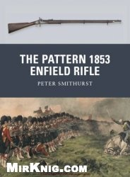 Книга The Pattern 1853 Enfield Rifle (Osprey Weapon Series)