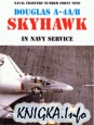 Douglas A-4A/B Skyhawk in Navy Service (Naval Fighters Series No 49)