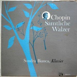 Frederic Chopin – Sämtliche Walzer (Sondra Bianca - klavier) (1957) [Musical Masterpiece Society, M-2131]