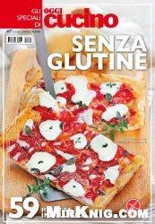 Журнал Gli Speciali di Oggi Cucino - Senza Glutine (Marzo 2014)