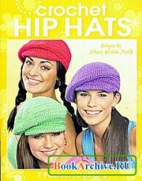 Crochet Hip Hats.