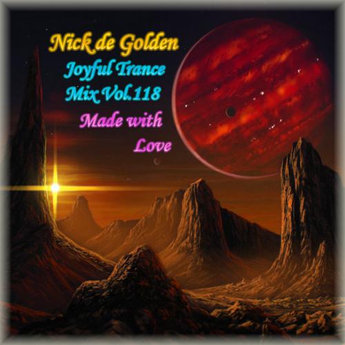 Nick de Golden – Joyful Trance Mix Vol.118 (Made with Love)