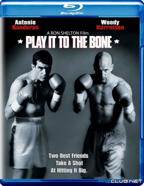 Бей в кость / Play It to the Bone (1999/BDRip/HDRip)