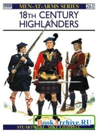 Книга 18th Century Highlanders (Men-at-Arms Series 261)