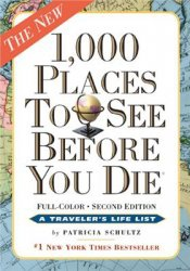 Книга 1,000 Places to See Before You Die, the second edition: Completely Revised and Updated with Over 200 New Entries