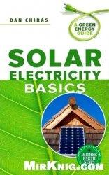 Книга Solar Electricity Basics: A Green Energy Guide