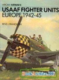 Книга Aircam / Airwar 8 - USAAF Fighter Units: Europe 1942-45.