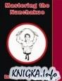 Аудиокнига Mastering the Nunchakue