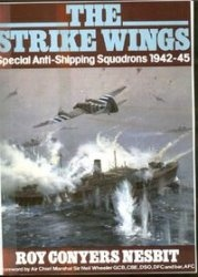 Книга The Strike Wings Special Anti-Shipping Squadrons 1942-45
