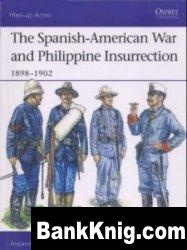 Книга The Spanish-American War and Phillipine Insurrection 1898-1902 [Osprey Men-at-Arms 437]