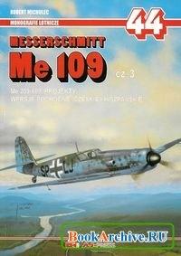 Книга Messerschmitt Me 109 cz. 3. Me 209-609, Projekty, Wersje Pochodne: Czeskie i Hiszpańskie (Monografie Lotnicze 44)