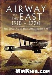 Книга Airway to the East 1918-1920