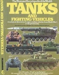 Книга Tanks and Fighting Vehicles (The Illustrated Encyclopedia of the Worlds)