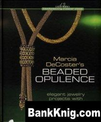 Книга Marcia DeCoster's Beaded Opulence: Elegant Jewelry Projects with Right Angle Weave pdf  12,9Мб