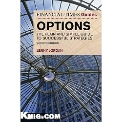 Книга The Financial Times Guide to Options: The Plain and Simple Guide to Successful Strategies