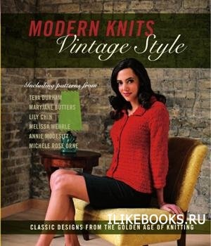 Журнал Modern Knits, Vintage Style: Classic Designs from the Golden Age of Knitting