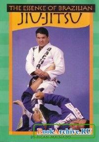 Книга The Essence of Brazilian Jiu-Jitsu.